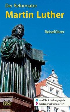 Der Reformator Martin Luther - Reiseführer - Hoffmann, Wolfgang