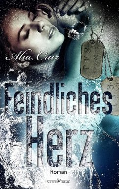 Feindliches Herz / Special Agents of Justice Bd.2 - Cruz, Alia