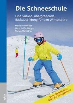Die Schneeschule - Memmert, Daniel; Kaffenberger, Niels; Weirether, Stefan