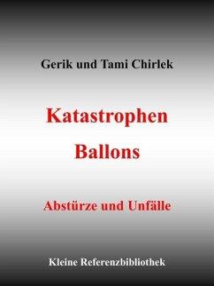 Katastrophen / Ballons - Abstürze und Unfälle (eBook, ePUB)