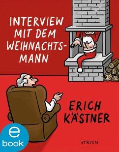 Interview mit dem Weihnachtsmann (eBook, ePUB) - Kästner, Erich