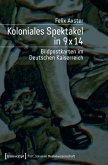 Koloniales Spektakel in 9 x 14 (eBook, PDF)