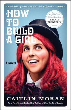 How to Build a Girl (eBook, ePUB) - Moran, Caitlin
