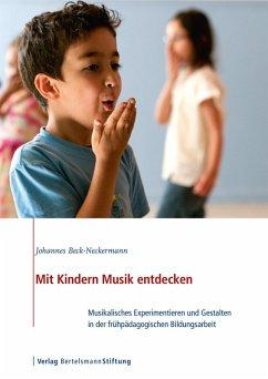 Mit Kindern Musik entdecken (eBook, PDF) - Beck-Neckermann, Johannes
