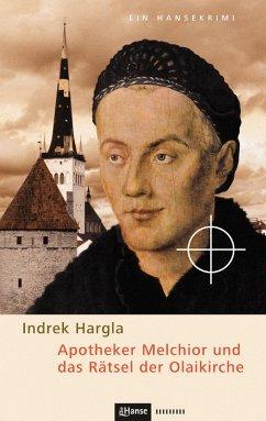 Apotheker Melchior und das Rätsel der Olaikirche (eBook, ePUB) - Hargla, Indrek