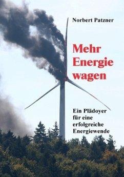 Mehr Energie wagen - Patzner, Norbert