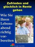 Zufrieden und glücklich in Rente gehen (eBook, ePUB)