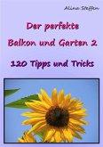 Der perfekte Balkon und Garten 2 (eBook, ePUB)