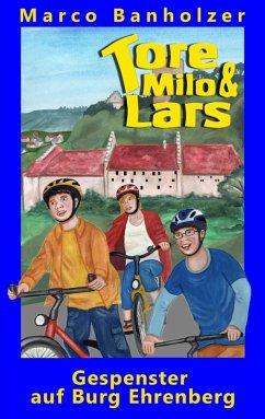 Tore, Milo & Lars - Gespenster auf Burg Ehrenberg (eBook, ePUB)