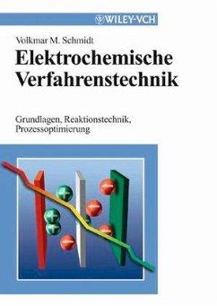 Elektrochemische Verfahrenstechnik (eBook, ePUB) - Schmidt, Volkmar M.