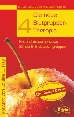 Die neue 4-Blutgruppen-Therapie (eBook, ePUB) - D'Adamo, James L.; Richards, Allan
