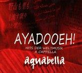 Ayadooeh! - Hits Der Weltmusik A Cappella