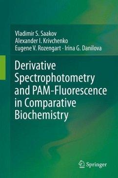 Derivative Spectrophotometry and PAM-Fluorescence in Comparative Biochemistry - Saakov, Vladimir S.; Krivchenko, Alexander I.; Rozengart, Eugene V.; Danilova, Irina G.
