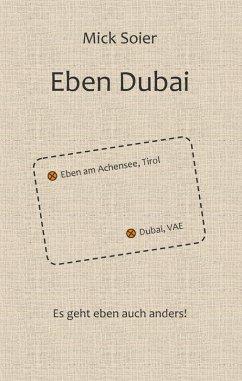 Eben Dubai (eBook, ePUB) - Soier, Mick