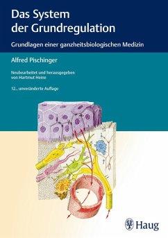 Das System der Grundregulation (eBook, PDF) - Pischinger, Georg