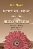 Metaphysical Odyssey Into the Mexican Revolution