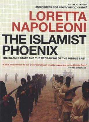 The Islamist Phoenix - Napoleoni, Loretta