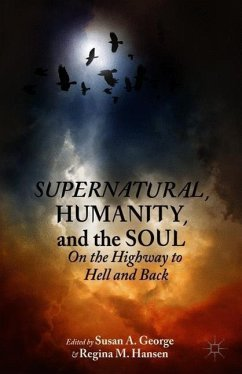 Supernatural, Humanity, and the Soul - George, Susan A.