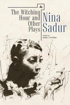 The Witching Hour and Other Plays by Nina Sadur - Sadur, Nina; Peterson, Nadya L.