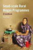 Small-Scale Rural Biogas Programmes: A Handbook