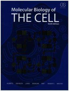 Molecular Biology of the Cell - Alberts, Bruce; Johnson, Alexander; Walter, Peter; Lewis, Julian; Raff, Martin; Roberts, Keith