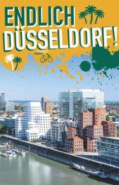 Endlich Düsseldorf! - Beiermann, Lea; Engels, Kathinka; Großkopf, Lisa; Koster, Katrin; Sander, Steven