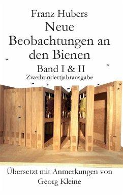 Franz Hubers Neue Beobachtungen an Den Bienen V...
