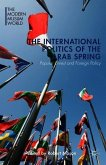 The International Politics of the Arab Spring: Popular Unrest and Foreign Policy