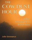 The Cow Dust Hour: A Boy's Growing Up in British India