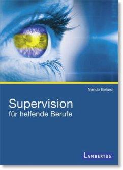 Supervision für helfende Berufe - Belardi, Nando