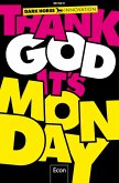 Thank God it's Monday! (eBook, ePUB)