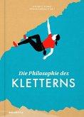 Die Philosophie des Kletterns (eBook, ePUB)