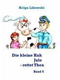 Die kleine Kuh Jule - rettet Thea (eBook, ePUB)