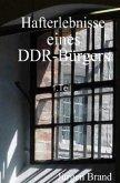 Hafterlebnisse eines DDR-Bürgers 1.Teil