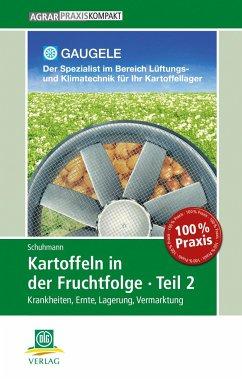Kartoffeln in der Fruchtfolge. Teil 2 - Schuhmann, Peter