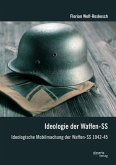 Ideologie der Waffen-SS: Ideologische Mobilmachung der Waffen-SS 1942-45