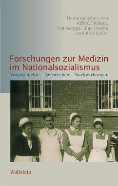 Forschungen zur Medizin im Nationalsozialismus (eBook, PDF)