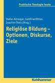Religiöse Bildung - Optionen, Diskurse, Ziele (eBook, PDF)