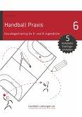 Handball Praxis 6 - Grundlagentraining für E- und D- Jugendliche (eBook, ePUB)