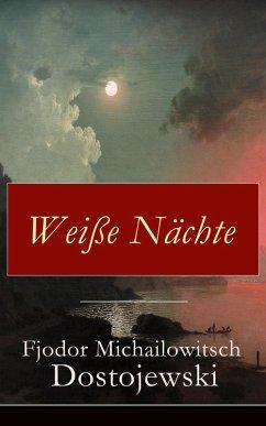 Weiße Nächte (eBook, ePUB) - Dostojewski, Fjodor Michailowitsch
