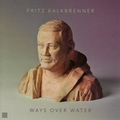Ways Over Water - Kalkbrenner,Fritz