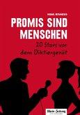 Promis sind Menschen - 20 Stars vor dem Diktiergerät (eBook, ePUB)