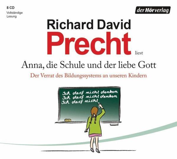 Anna, die Schule und der liebe Gott, 8 Audio-CDs - Precht, Richard David