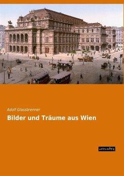 Bilder und Träume aus Wien