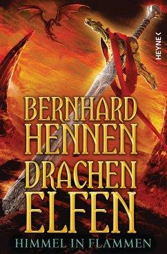 Himmel in Flammen / Drachenelfen Bd.5 - Hennen, Bernhard
