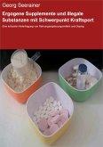 Ergogene Supplemente und illegale Substanzen mit Schwerpunkt Kraftsport (eBook, ePUB)