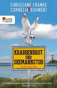 Krabbenbrot und Seemannstod / Ostfriesen-Krimi Bd.1 (eBook, ePUB) - Franke, Christiane; Kuhnert, Cornelia