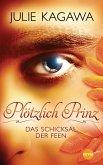 Das Schicksal der Feen / Plötzlich Prinz Bd.2