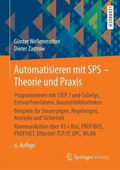 Automatisieren mit SPS - Theorie und Praxis - Wellenreuther, Günter; Zastrow, Dieter