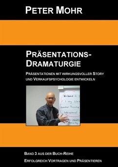 Präsentations-Dramaturgie (eBook, ePUB) - Mohr, Peter
